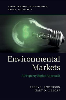 Environmental Markets By Anderson, Terry L./ Libecap, Gary D.