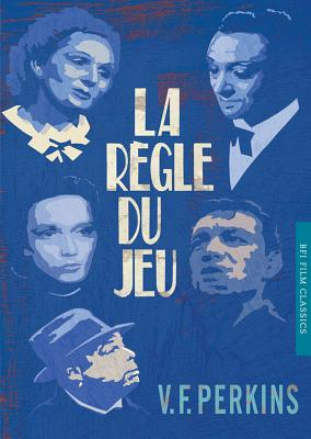 LA Regle Du Jeu/the Rules of the Game By Perkins, V. F.