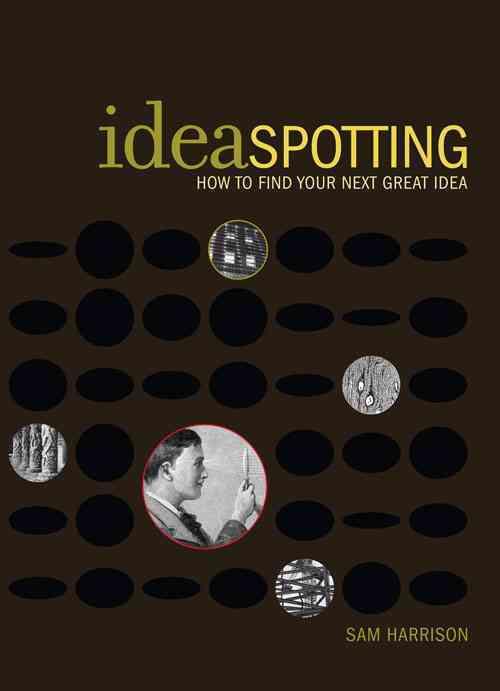 Ideaspotting By Harrison, Sam